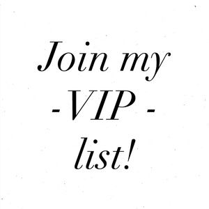 •SIGN UP FOR MY VIP LIST•